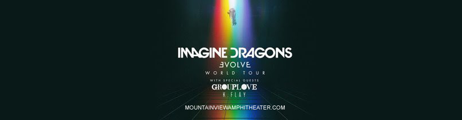 Imagine Dragons, Grouplove & K. Flay at Shoreline Amphitheatre