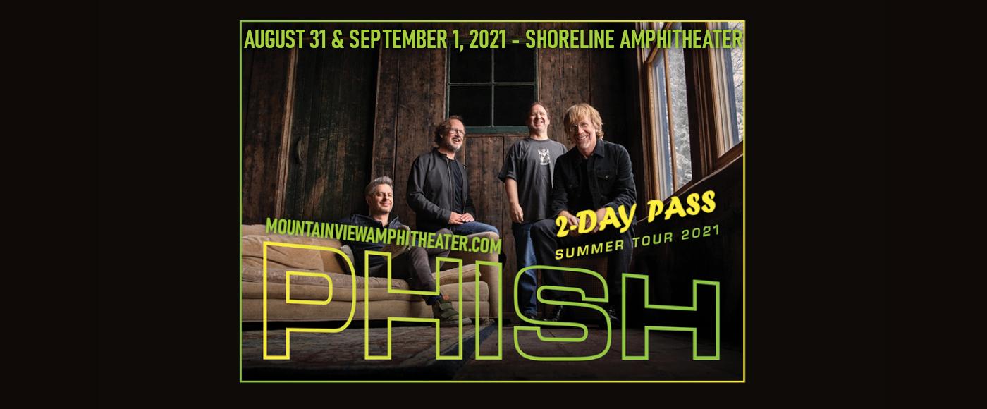 Phish - 2 Day Pass at Shoreline Amphitheatre